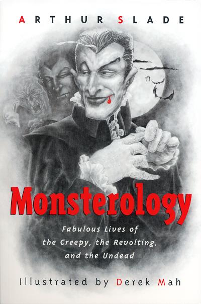Monsterology - Dracula - Arthur Slade - Derek Mah